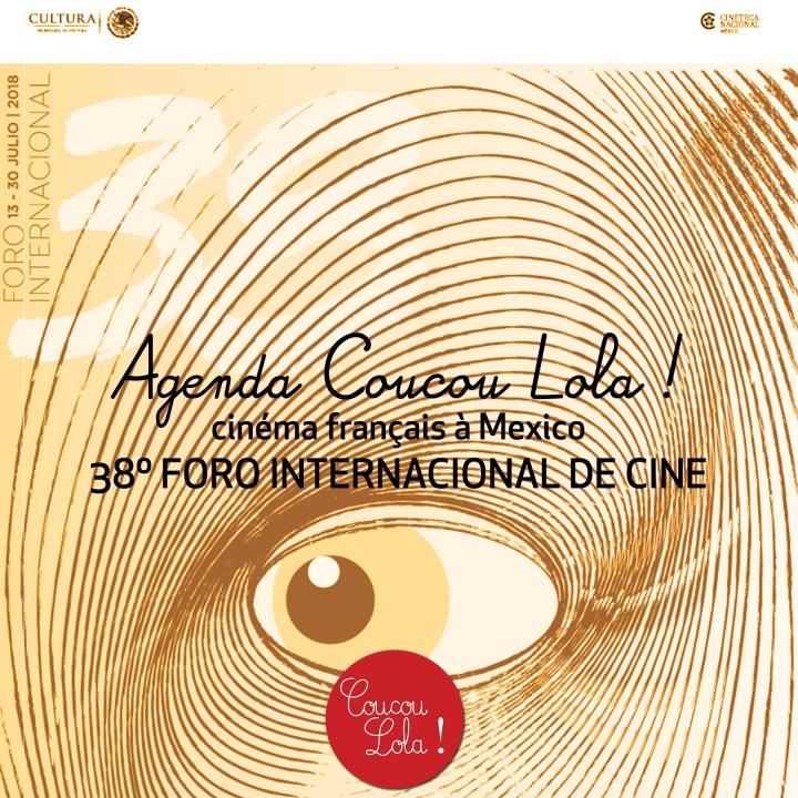Agenda Coucou Lola ! Cine francés en el 38º Foro Internacional deCine