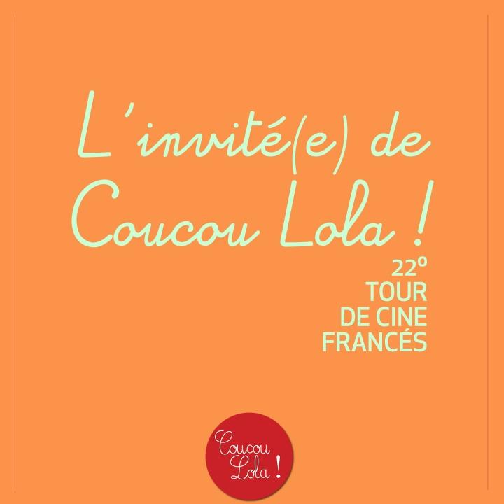 L'invité(e) de Coucou Lola ! : 22º Tour de CineFrancés
