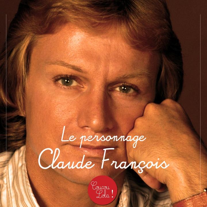 Le personnage :  Claude François aka Cloclo (lo que no sabíasde)